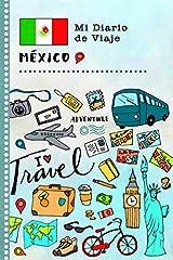México Mi libro de viaje infantil: diario de actividades de vacaciones guiado para escribir, dibujar, declarar tu gratitud como recuerdo                                  112 páginas con bellas ilustraciones                    ...
