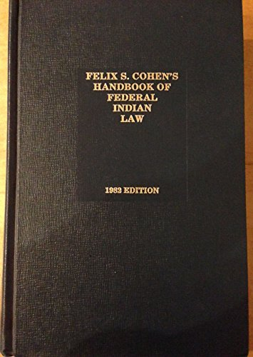 Felix S. Cohen's Handbook of Federal Indian Law