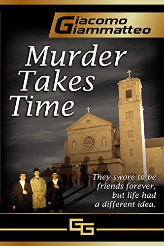 Murder Takes Time (Friendship & Honor) by [Giacomo Giammatteo]