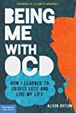 Being Me with OCD, Alison Dotson, 1575424703