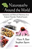 Naturopathy Around the World, Stephen Sporn and Hans A. Baer, 1606925903