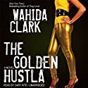 The Golden Hustla Audiobook by Wahida Clark Narrated by Cary Hite