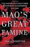 Mao's Great Famine, Frank Dikötter, 0802777686
