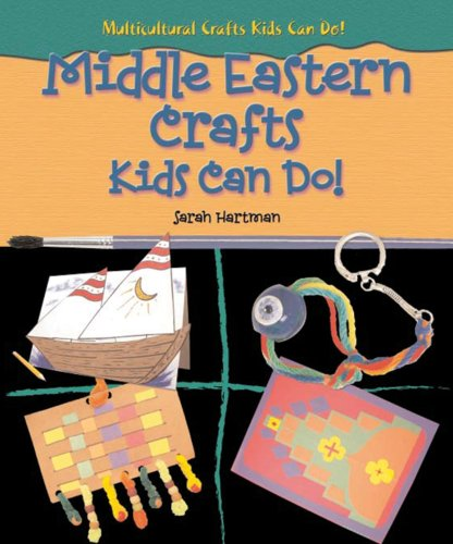 (Middle Eastern Crafts Kids Can Do! (Multicultural Crafts Kids Can Do!))