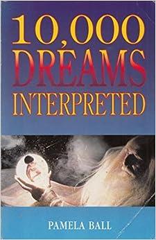 Book 10,000 Dreams Interpreted by Pamela J. Ball (1996-07-06)