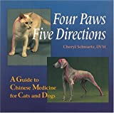 Four Paws, Five Directions: A Guide to Chinese Medicine for Cats and Dogs (Paperback) by Cheryl Schwartz