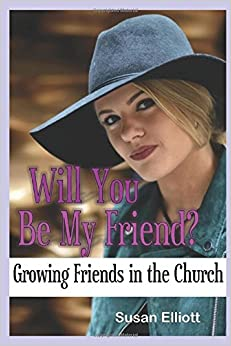 Will You Be My Friend?: Growing Friends Within the Church