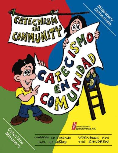 Download Catechism In Community/Catecismo En Comunidad: Workbook for Children/Cuaderno de trabajo paralos niños (English and Spanish Edition) PDF
