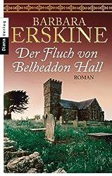 Der Fluch von Belheddon Hall: Roman