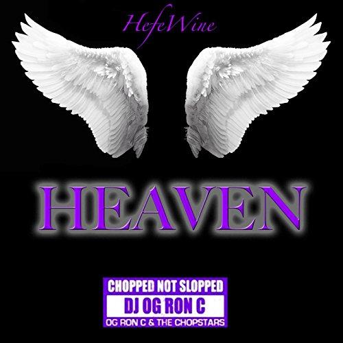 Heaven (Chopped Not Slopped Remix) [feat. DJ Og Ron C & The - Og Wine