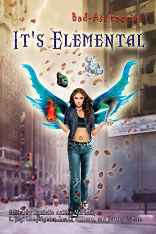 book cover of Bad-Ass Faeries: It\'s Elemental