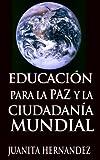 Educación para la Paz y la Ciudadanía Mundial (Spanish Edition)