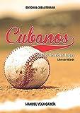 Cubanos en las grandes ligas (Spanish Edition)