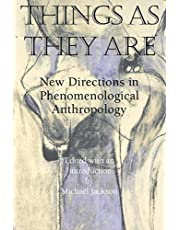 Things As They Are: New Directions in Phenomenological Anthropology