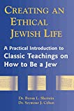 Creating an Ethical Jewish Life: A Practical