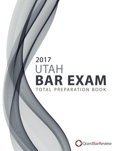 2017 Utah Bar Exam Total Preparation Book