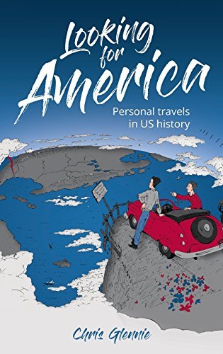 Looking for America: Personal Travels in Us History [Chris Glennie] (Tapa Dura)