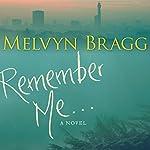 Remember Me | Melvyn Bragg