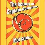 The Return of Captain Conquer   Mel Gilden