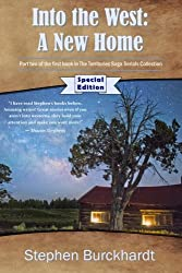 Into the West: A New Home - Limited Edition: Part Two of the First Book in The Territories Saga Serials (Volume 2)