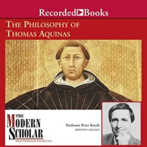 The Modern Scholar: The Philosophy of Thomas Aquinas Lecture