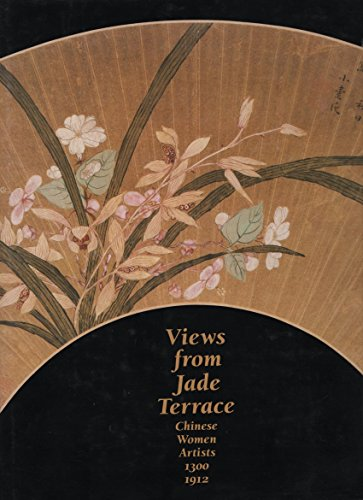 Views From Jade Terrace: Chinese Women Artists 1300 - 1912