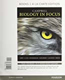 Campbell Biology in Focus, Books a la Carte Edition and Modified MasteringBiology with Pearson EText -- ValuePack Access Card Package, Urry, Lisa A. and Cain, Michael L., 0321955226
