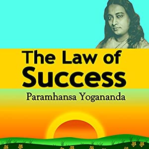 The Law of Success: Using the Power of Spirit to Create Health, Prosperity, and Happiness Audiobook