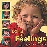 Lots of Feelings (Shelley Rotner's Early Childhood Library) (Shelley Rotner's Early Childhood Library (Paperback))