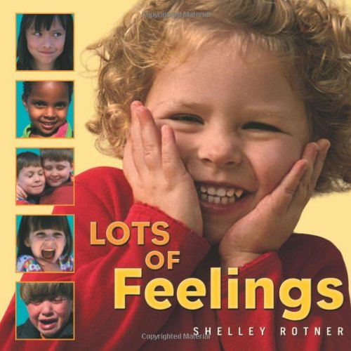 Lots of Feelings (Shelley Rotner's Early Childhood Library) (Shelley Rotner's