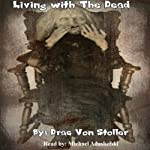 Living with The Dead | Drac Von Stoller
