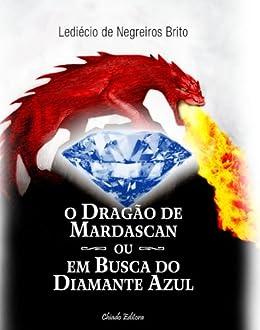 O Dragão de Mardascan ou Em Busca do Diamante Azul por [Brito, Lediecio de Negreiros]