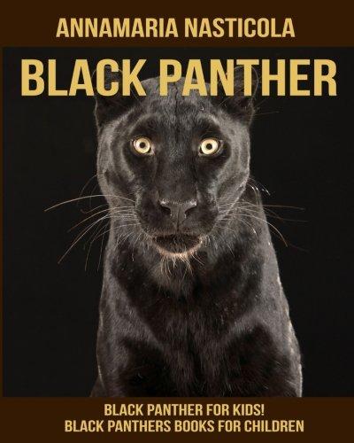 Download Black Panther for Kids! Black Panthers Books for Children pdf