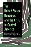 The United States, Honduras, And The Crisis In Central America (Thematic Studies in Latin America)