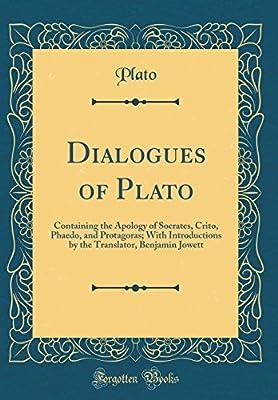 Dialogues of Plato Containing the Apology of Socrates/Crito/Phaedo/Protagoras