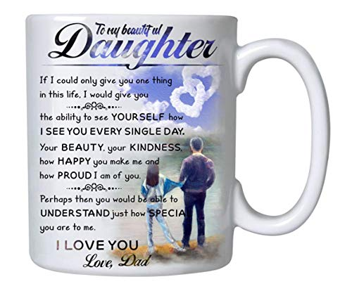 Gifts for Daughter From Dad - To My Daughter Canvas Coffee Mug - 11oz Novelty Ceramic Cup - Christmas, Xmas, Birthday, Wedding, Fathers Day, Graduation, Valentine's Day Gift ideas for daughters Women (Best Gift For My Dad)