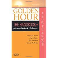 Golden Hour: The Handbook of Advanced Pediatric Life Support (Mobile Medicine Series)