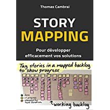 Story Mapping : Pour développer efficacement vos solutions (French Edition)