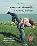 La Symptothermie Complete: La Contraception - ou Conception - Ecologique pour Tous!