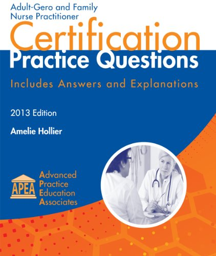 Adult-Gero and Family Nurse Practitioner Certification Practice Questions 2013