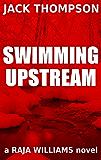 Swimming Upstream (Raja Williams Mystery Series Book 3)