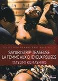 Romans ??rotiques, vol. 3: sayuri strip-teaseuse ; la femme au cheveux rouges