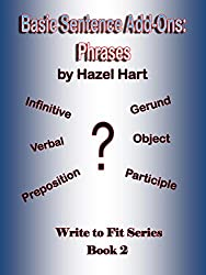 Basic Sentence Add-Ons: Phrases (Write to Fit Book 2)
