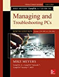 Mike Meyers' CompTIA A+ Guide to Managing and Troubleshooting PCs, Sixth Edition (Exams 220-1001 & 220-1002)