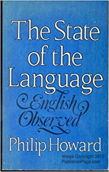 The State of the Language: English Observed by Philip Howard (1985-02-05)