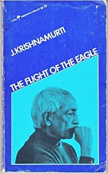 Book Flight of the Eagle by J. Krishnamurti (1973-10-01)