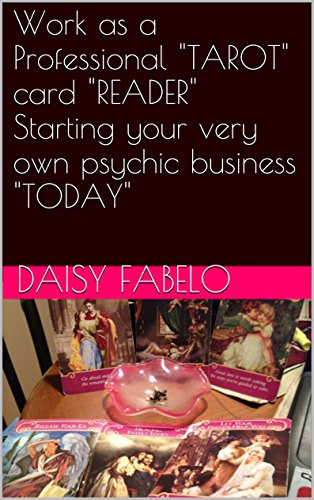 Work as a Professional TAROT card READER Starting your very own psychic business TODAY: Beyond Etsy for Metaphysical business owners reviews of the best ... to work as a Successful Psychic Book 2)