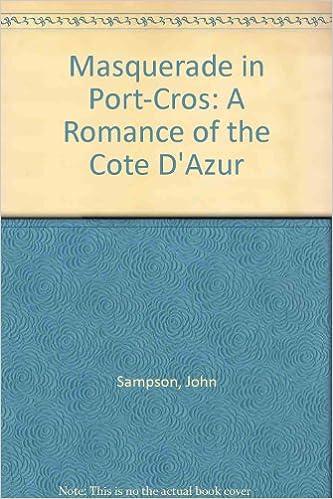 Kostenlose Downloads von Hörbüchern Masquerade in Port-Cros: A Romance of the Cote D'Azur PDF