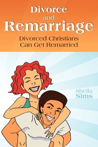 Divorce And Remarriage Divorced Christians Can Get Remarried