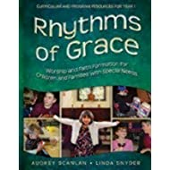 Rhythms of Grace Year 1: Worship and Faith Formation for Children and Families with Special Needs